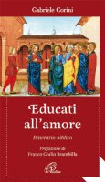 Educati all'amore - Corini Gabriele