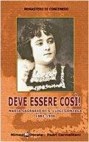 Deve essere cos�! Maria Sagrario di S. Luigi Gonzaga 1881-1936 - Monastero di Concenedo