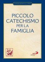 Piccolo catechismo per la famiglia - Casetti Christoph