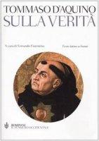 Sulla verità. Testo latino a fronte - Tommaso d'Aquino (san)