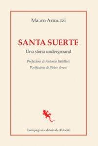 Copertina di 'Santa suerte. Una storia underground'