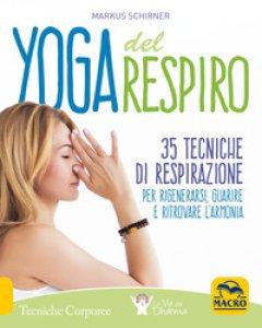 Copertina di 'Yoga del respiro. 35 tecniche di respirazione per rigenerarsi, guarire e ritrovare l'armonia'