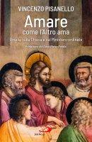 Amare come l'Altro ama - Vincenzo Pisanello