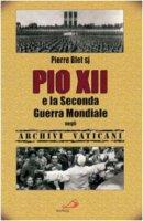 Pio XII e la seconda guerra mondiale negli archivi vaticani - Blet Pierre