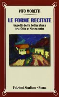 Le forme recitate - Moretti Vito