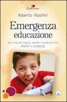 Emergenza educazione - Pasolini Roberto