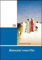 Itinerario verso Dio - Carrù Giovanni