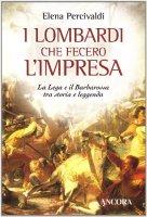 I lombardi che fecero l'impresa - Percivaldi Elena