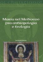Maria nel Medioevo fra antropologia e teologia - Kari Elisabeth Børresen