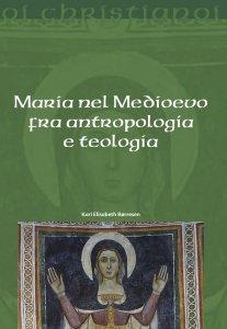 Copertina di 'Maria nel Medioevo fra antropologia e teologia'