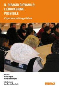 Copertina di '«Il disagio giovanile: un'educazione possibile». L'esperienza del Gruppo Edimar'