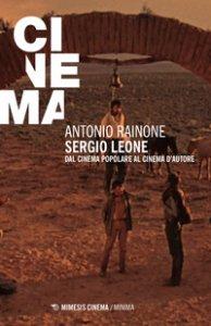 Copertina di 'Sergio Leone. Dal cinema popolare al cinema d'autore'