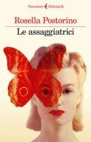Le assaggiatrici - Postorino Rosella