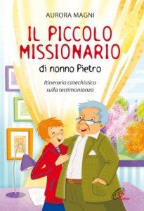 Copertina di 'Il piccolo missionario di nonno Pietro'