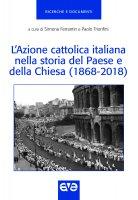 L' Azione cattolica italiana nella storia del Paese e della Chiesa (1868-2018)