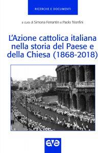 Copertina di 'L' Azione cattolica italiana nella storia del Paese e della Chiesa (1868-2018)'