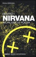 Dentro i Nirvana. Nichilismo e poesia - Siragna Paola
