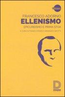 Ellenismo. Epicureismo e prima stoa - Adorno Francesco
