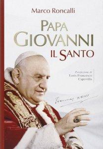 Copertina di 'Papa Giovanni: il santo'