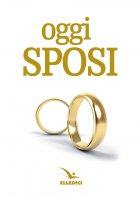 Oggi sposi. Nuova edizione - Valerio Bocci