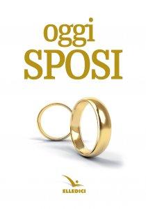Copertina di 'Oggi sposi. Nuova edizione'