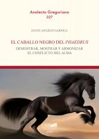 Caballo negro del phaedrus. demostrar, mostrar y armonizar el conflicto del alma. (El) - David Angeles Garnica