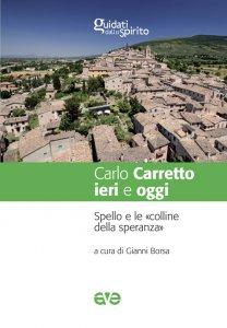 Copertina di 'Carlo Carretto ieri e oggi'