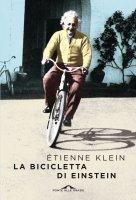 La bicicletta di Einstein - Etienne Klein