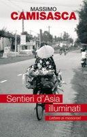 Sentieri d'Asia illuminati - Camisasca Massimo