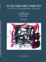 Il teatro del vissuto. Per un nuovo accompagnamento dei pazienti - Assal Jean-Philippe, Carboni Luciano, Horn Olivier