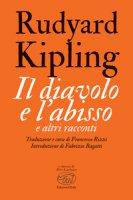 Il diavolo e l'abisso e altri racconti - Kipling Rudyard