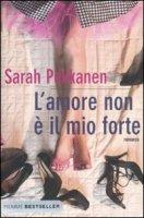 L' amore non è il mio forte - Pekkanen Sarah
