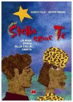 Stella come te. La vera storia della stella cometa - Pellai Alberto, Ferrara Antonio