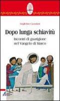 Dopo lunga schiavitù - Guglielmo Cazzulani