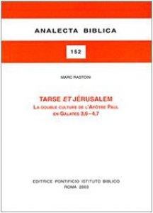 Copertina di 'Tarse et Jerusalem. La double culture de l'Apôtre Paul en Galates 3, 6-4, 7'