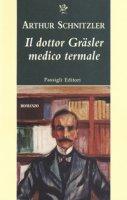 Il dottor Gräsler medico termale - Schnitzler Arthur