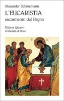 L'eucaristia. Sacramento del regno - Schmemann Alexander