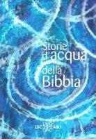 Storie d'acqua della Bibbia - vari Autori