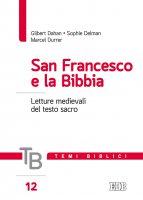 San Francesco e la Bibbia - Gilbert Dahan , Sophie Delman , Marcel Durrer