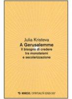 A Gerusalemme - Julia Kristeva