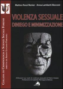 Copertina di 'Violenza sessuale. Diniego e minimizzazione'