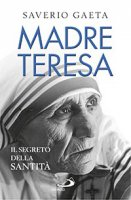 Madre Teresa - Saverio Gaeta