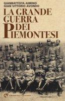 La grande guerra dei piemontesi - Aimino Gianbattista, Avondo Gian Vittorio
