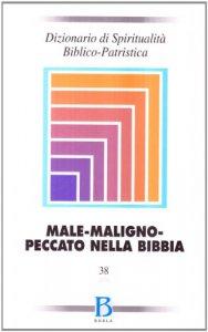 Copertina di 'Dizionario di spiritualità biblico-patristica [vol_38] / Male-maligno-peccato nella Bibbia'
