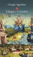Il regno e il giardino - Agamben Giorgio