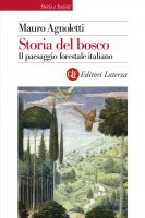 Storia del bosco - Mauro Agnoletti