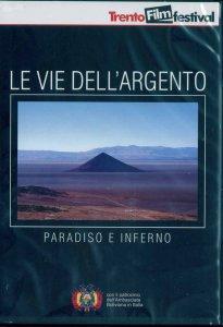 Copertina di 'Le vie dell'argento - Paradiso e inferno'