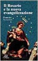 Il rosario e la nuova evangelizzazione - Sorrentino Domenico