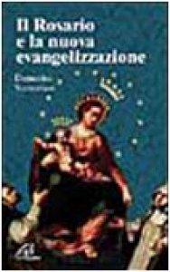 Copertina di 'Il rosario e la nuova evangelizzazione'