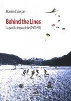 Behind the lines. La partita possibile (1990-91) - Calegari Manlio